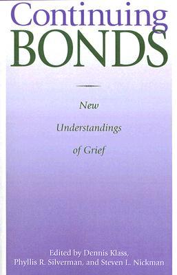 Continuing Bonds By Klass, Dennis (EDT)/ Silverman, Phyllis R./ Nickman, Steven L./ Klass, Dennis/ Silverman, Phyllis R. (EDT)/ Nickman, Steven L. (EDT)