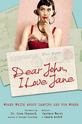 Dear John, I Love Jane By Walsh, Candace (EDT)/ Andre, Laura (EDT)/ Diamond, Lisa M. (FRW)